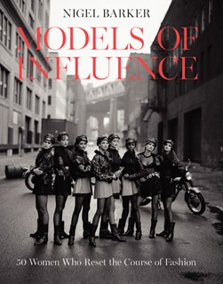Models of influence by Nigel Barker