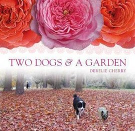 Two Dogs & a Garden by Derelie Cherry