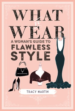 What to wear by Tracy Martin
