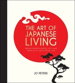 The art of Japanese living by Jo Peters
