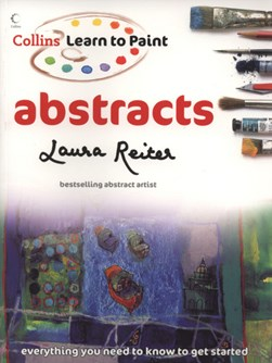Collins Abstracts Learn To Paint  P/B by Laura Reiter