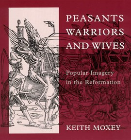 Peasants, warriors, and wives by Keith Moxey