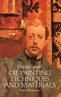 Oil painting techniques and materials by Harold Speed