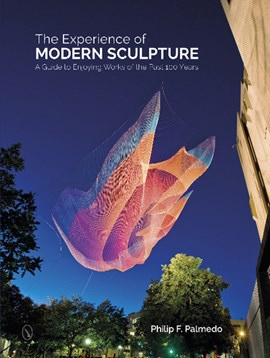 The experience of modern sculpture by Philip F Palmedo