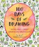 100 Days of Drawing (Guided Sketchbook): Sketch, Paint, and Doodle Towards One Creative Goal