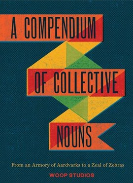 A compendium of collective nouns by Woop Studios