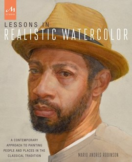 Lessons in realistic watercolor by Mario Andres Robinson