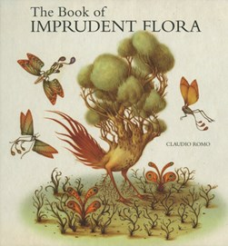The book of imprudent flora by Claudio Romo