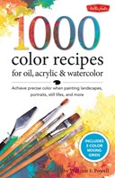 1000 color mixing recipes for oil, acrylic and watercolor