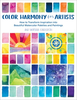 Color harmony for artists by Ana Victoria Calderon