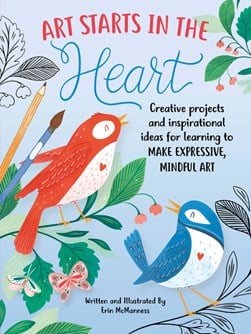 Art starts in the heart by Erin McManness