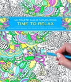 Ultimate Calm Colouring: Time to Relax