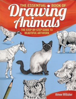 Essential Book of Drawing Animals P/B by Aimee Willsher
