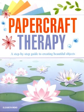 Papercraft Therapy P/B by Elizabeth Moad
