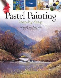 Pastel Painting Step By Step by Peter Coombs