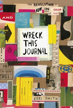 Wreck This Journal Now in Colour P/B by Keri Smith