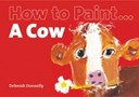 How to paint ... a cow