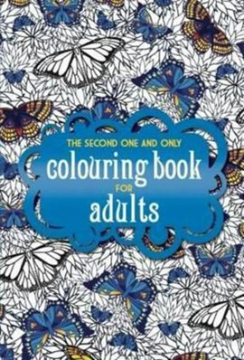The Second One and Only Colouring Book for Adults by