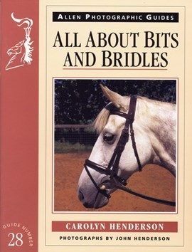 All about bits and bridles by Carolyn Henderson