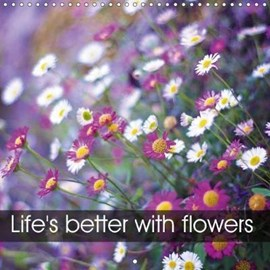 Life's Better with Flowers 2018 by Vicky Lewis