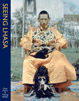 Seeing Lhasa by Clare Harris