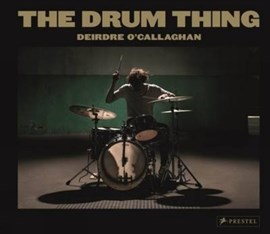 The drum thing by Deirdre O'Callaghan
