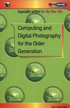 Computing and digital photography for the older generation by James Gatenby