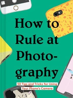 How to rule at photography by Rachel Harrell