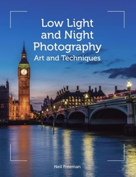 Low-light and night photography art and techniques by Neil Freeman