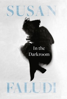 In the darkroom by Susan Faludi