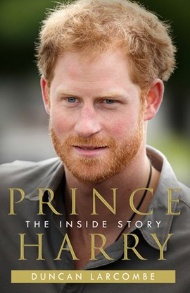 Prince Harry The Inside Story TPB by Duncan Larcombe