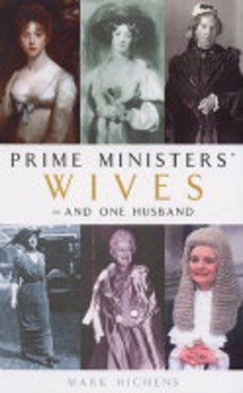 Prime Ministers' wives - and one husband by Mark Hichens