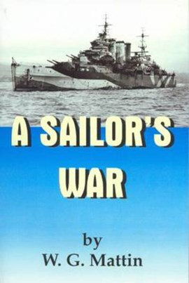 A sailor's war by W. G Mattin