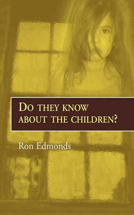 Do They Know About the Children? by Ron Edmonds