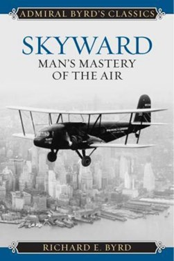 Skyward by Richard Evelyn Byrd