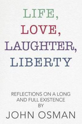 Life, Love, Laughter, Liberty by John Osman