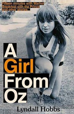 The girl from Oz by Lyndall Hobbs