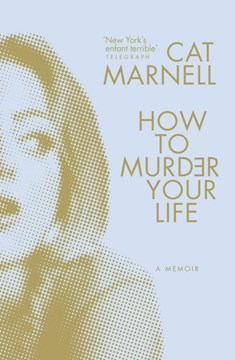 How To Murder Your Life TPB by Cat Marnell