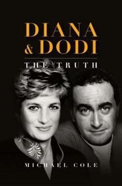 Diana And Dodi The Truth H/B by Michael Cole
