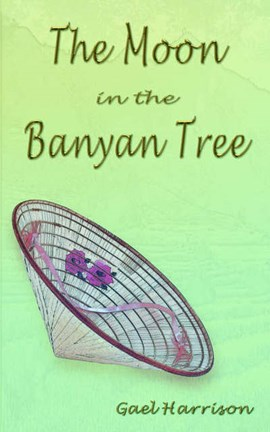 The moon in the banyan tree by Gael Harrison
