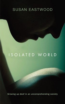 Isolated World by Susan Eastwood