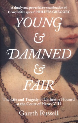 Young & damned & fair by Gareth Russell