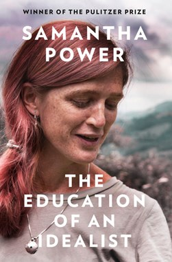 Education Of An Idealist P/B by Samantha Power