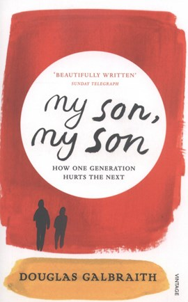 My son, my son by Douglas Galbraith