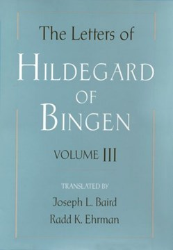 The Letters of Hildegard of Bingen: The Letters of Hildegard of Bingen by Hildegard of Bingen