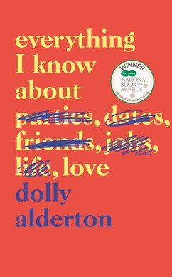 Everything I Know About Love H/B by Dolly Alderton