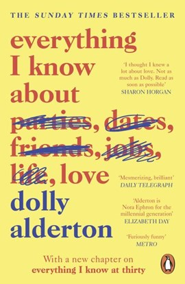 Book cover of Everything I Know About Love by Dolly Alderton