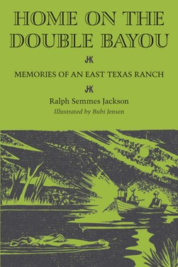 Home on the Double Bayou by Ralph Semmes Jackson