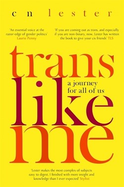 Trans like me by C. N Lester
