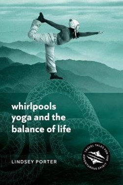 Whirlpools, Yoga and the Balance of Life by Lindsey Porter